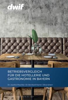 dwif-Betriebsvergleich Hotellerie&Gastronomie Bayern 83/2019