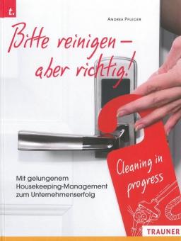 Bitte reinigen - aber richtig! Housekeeping-Management