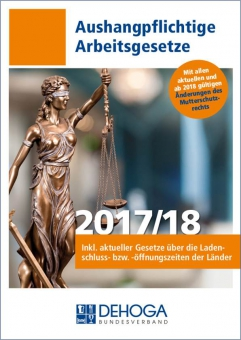 "Aushangpflichtige Arbeitsgesetze ""DEHOGA"" 2017/2018"